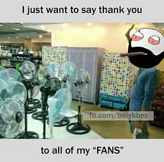 Thank You To All Of My Fans (gagbee18) Tags: aww fans funny jokes wtf