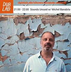 (michel banabila) Tags: dublab soundsunsaid radio show broadcast mix mixtape music sound lauranot series experimental playlist michelbanabila flyer webradio cologne dublabde