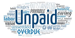 Unpaid (Ben Taylor55) Tags: unpaid outstanding overdue owed owing payable unsettled wages salary remuneration labor balance value tag tags tagcloud word words wordcloud