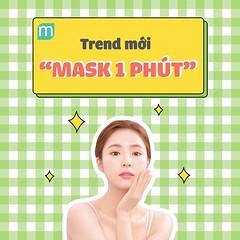 Trend Dưỡng Da Mới - Mask 1 Phút (phannuhoangcung0506) Tags: trend dưỡng da mới mask 1 phút