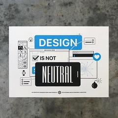 Design is Not Neutral (scottboms) Tags: menlopark california analogresearchlab arl posters projects printmaking screenprint silkscreen