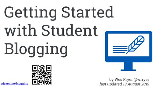 Getting Started with Student Blogging by Wesley Fryer, on Flickr