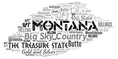 Montana (Ben Taylor55) Tags: montana big sky country the treasure state oro y plata gold silver november8 1889 41st billings missoula great falls bozeman butte helena kalispell mt tag tags tagcloud word words wordcloud