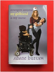 Strangers assume my girlfriend is my nurse | a book by shane burcaw (steveartist) Tags: books essays shaneburcaw titlestrangersassumemygirlfriendismynurse 2019 humor disabilities sma couples interabledcouples iphonese snapseed photostevefrenkel hardcoverbooks authorshaneburcaw