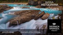 DH 044 Qué es el histograma y cómo usarlo (Rafa Irusta) Tags: fotografíadepaisaje podcast rafairusta distanciahiperfocal