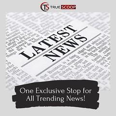 Read all latest World Trending News, Viral News, Breaking News Here! (truescoopnews05) Tags: news latest trending breaking world international national newspaper headlines digital journalism