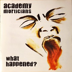 Academy Morticians - What Happened? (Iron Man Records) Tags: academymorticianswhathappened academymorticians danmckee strangelyshapedbyfathers booknscalpel anarchophypunkpoems bulletofdiplomacy punk rock band birmingham westmidlands whathappenedironmanrecords whokilledculture records cd album story
