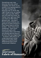 War is never the right thing to do, no matter how right you feel. Abhijit Naskar Quote Poster (naskarism) Tags: peace war harmony earth wisdom pearls
