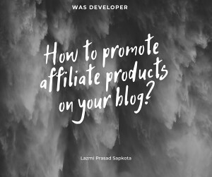 How to promote affiliate products on your blog?