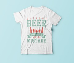 Without beer life would be a mistake (arrahi) Tags: merch by amazon t shirt design car world travel sweat today smile tomorrow mom grandma grandpa dad video game holiday camping women writer father teacher