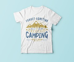Forgot adulting i want to go camping t shirt design (arrahi) Tags: merch by amazon t shirt design car world travel sweat today smile tomorrow mom grandma grandpa dad video game holiday camping women writer father teacher