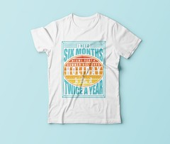 I need six month holiday twice a year (arrahi) Tags: merch by amazon t shirt design car world travel sweat today smile tomorrow mom grandma grandpa dad video game holiday camping women writer father teacher
