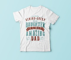 Being every great daughter is a truly amazing dad t shirt design (arrahi) Tags: merch by amazon t shirt design car world travel sweat today smile tomorrow mom grandma grandpa dad video game holiday camping women writer father teacher