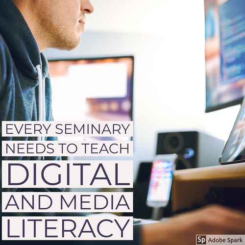 Every Seminary needs to teach Digital and Media Literacy by Wesley Fryer, on Flickr