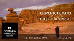 DH 046 El elemento humano en Fotografía de Paisaje (Rafa Irusta) Tags: fotografíadeviajes viajes fotografíadepaisaje sandravallaure podcast rafairusta distanciahiperfocal