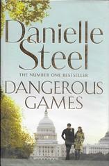 "BOOK 34 (Owlet2007) Tags: dangerous games danielle steele corruption ambition power international intrigue correspondent news ""25 book challenge"