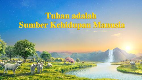 Tuhan adalah Sumber Kehidupan Manusia