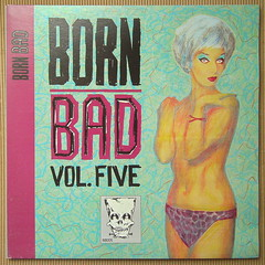 Born Bad Vol.5 (renerox) Tags: bornbad garagerock 60s trash cramps thecramps rockabilly rocknroll lp lpcovers lpcover vinyl records recordsleeve