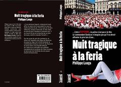 Nuit tragique à la feria (philippe_lauga) Tags: couverture roman policier nuit tragique à la feria philippe lauga thriller book livre polar cairn bayonne fêtes de dax pays basque landes