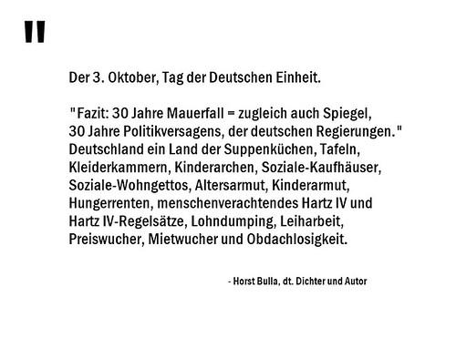 Fazit, 30 Jahre Mauerfall zugleich auch Spiegel, 30 Jahre Politikversagens, der deutschen Regierungen. - Horst Bulla (0.1)