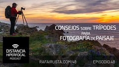 DH 048 Consejos sobre trípodes para fotografia de paisaje (Rafa Irusta) Tags: distanciahiperfocal rafairusta sandravallaure podcast fotografíadepaisaje viajes fotografíadeviajes