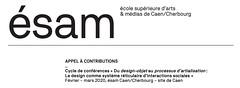 #Ecole / Appel d'offres / Contributions conférences design 2019 (esamCaenCherbourg) Tags: esamappeldoffre esamcaencherbourg