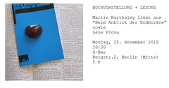 Lesung, Berlin, Montag 25.11.19 (bartholmy) Tags: martinbartholmy beimanblickderendmoräne lesung berlin flyer