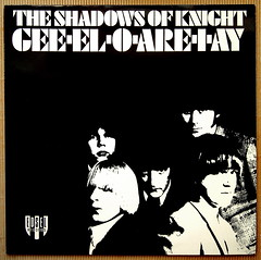 The Shadows Of Knight - Gee-El-O-Are-I-Ay (renerox) Tags: shadowsofknight theshadowsofknight 60s garagerock garage lp lpcover lpcovers lps records recordsleeve vinyl rhythmblues blues