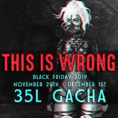 THIS IS WRONG Black Friday 2019 (THIS IS WRONG owner) Tags: black friday seraphim gacha sales promo 35l discount gift mainstore