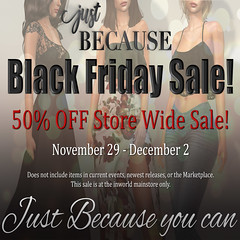 Black Friday Sale at Just BECAUSE!!! (Just BECAUSE_SL) Tags: black friday sale 50 off storewide mainstore secondlife sl just because jb virtual world fashion womens clothes clothing