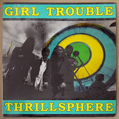 Girl Trouble - Thrillsphere [1990] (renerox) Tags: girltrouble garagepunk 90s psychobilly lp lpcovers lpcover lps records recordsleeve vinyl