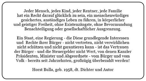 (O) Ein Staat eine Regierung die Diese grundlegende Interessen und Rechte ihrer Bürger nicht vertreten nicht verwirklichen nicht schützen und nicht garantieren kann. - Horst Bulla