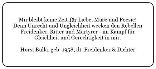 (W) Mir bleibt keine Zeit für Liebe Muße und Poesie. - Horst Bulla