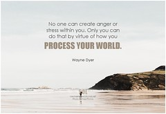 Wayne Dyer No one can create anger or stress within you. Only you can do that by virtue of how you process your world (symphony of love) Tags: sol attitude positiveattitude badattitude waynedyer goodattitude drwaynedyer symphonyoflove attitudequote quoteonattitude omrekindlingthelightwithin inspiration quote quotes motivation om inspirational quotation qotd inspirationalquote quoteoftheday motivationalquotes quotetoliveby inspiringquotes motivatingquotes pictures picture potd pictureoftheday dailyinspiration dailyquote picturequote dailymotivation