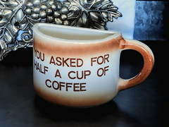 Half a Cup It Is (clarkcg photography) Tags: mugwithwords smileonsaturday mug words coffee funny half cup