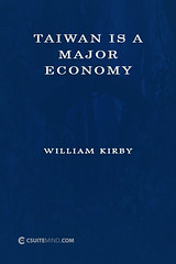 William Kirby : Taiwan is a major economy (Csuite Mind) Tags: william kirby