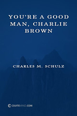 Charles M. Schulz : You're a good man, Charlie Brown (Csuite Mind) Tags: charles m schulz