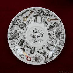 We're all Mad here. (Little Hand Images) Tags: saucer plate bonechina aliceinwonderland we'reallmadhere va