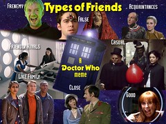TYPES OF FRIENDS (Laura Ess) Tags: doctorwho meme themaster clara ladyme yaz graham ryan sarahjane thebrigadier donnanoble thepaternostragang drax blindmonk lizshaw