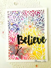 """Believe """"The world clamors,'Do more! Be all you can be!' But our Father whispers, 'Be still and know that I am God.'""""-J. Weaver From @simonsaysstamp Word die: SSSD111622; Adeline Butterfly die:S542 From @pinkfreshstudio Fancy Floral 2 (yvenn.lee) Tags: handmadecard sssflickrchallenge140"""