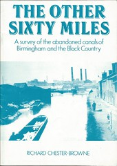 book - The Other Sixty Miles (touluru) Tags: lhcrt lichfield brownhills canal we lichfieldandhathertoncanalsrestorationtrust lichfieldcanal wyrleyandessingtoncanal heritagetowpathtrail bridge lock bcn heritage towpath trail heart england way narrow boat book video movie map the other sixty miles a survey abandoned canals birmingham black country by richard chesterbrowne society marcus boudier