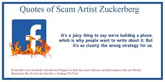 Quotes of Infamous Mark Suckerberg. It's a juicy thing to say we're building a phone, which is why people want to write about it. But it's so clearly the wrong strategy for us. (fuckfacebookpro) Tags: fuck zuck facebook free speech