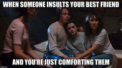 When someone insults your best friend (gagbee18) Tags: friends funny funnymemes strangerthingsmemes