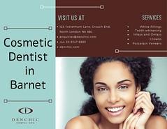 Cosmetic Dentist Barnet (denchicdentalspa) Tags: cosmetic dentist barnet north london crouch end golders green