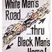 White Man's Road Through Black Man's Home: 1968