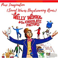 Pure Imagination (Sound Waves Daydreaming Remix) (SoUnD WaVeS-official) Tags: willy wonka chocolate factory sound waves daydreaming remix edm electro orchestral dance deep house cinematic soundtrack composer score film