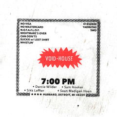 VOID HOUSE (ASRAgency) Tags: darcie wilder sam hooker tarpit michigan underground group hanson records sikk laffter forest juziuk sean madigan hoen thoughts ionesco detroit southwest mexican town faith dischord house show