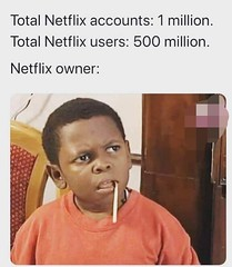 Netflix owner (gagbee18) Tags: aww funny memes netflix owner