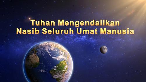 Tuhan Mengendalikan Nasib Seluruh Umat Manusia