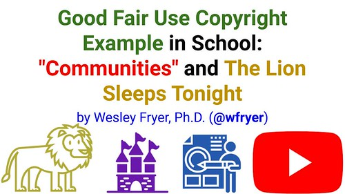 Good Fair Use Copyright Example in School by Wesley Fryer, on Flickr